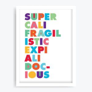 Supercalifragilisticexpialidocious Art Print
